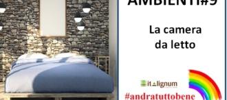 Ambienti#9 –  La camera da letto