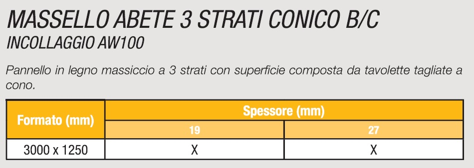 MASSELLO ABETE 3 STRATI CONICO BC - SPECIFICHE